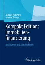 Kompakt Edition: Immobilienfinanzierung