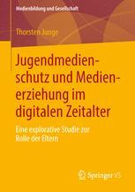 Jugendmedienschutz und Medienerziehung im digitalen Zeitalter