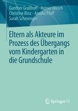 Eltern als Akteure im Prozess des Übergangs vom Kindergarten in die Grundschule