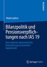 Bilanzpolitik und Pensionsverpflichtungen nach IAS 19