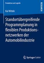 Standortübergreifende Programmplanung in flexiblen Produktionsnetzwerken der Automobilindustrie