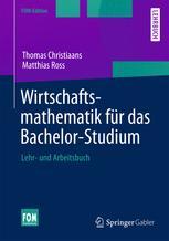 Wirtschaftsmathematik für das Bachelor-Studium