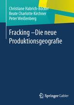Fracking – Die neue Produktionsgeografie
