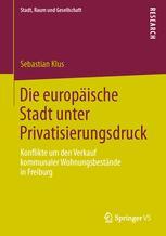 Die europäische Stadt unter Privatisierungsdruck