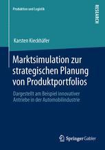 Marktsimulation zur strategischen Planung von Produktportfolios