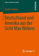 Deutschland und Amerika aus der Sicht Max Webers