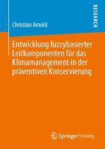 Entwicklung fuzzybasierter Leitkomponenten für das Klimamanagement in der präventiven Konservierung