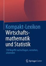 Kompakt-Lexikon Wirtschaftsmathematik und Statistik