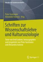 Schriften zur Wissenschaftslehre und Kultursoziologie
