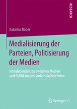 Medialisierung der Parteien, Politisierung der Medien