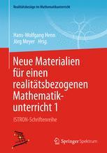 Neue Materialien für einen realitätsbezogenen Mathematikunterricht 1