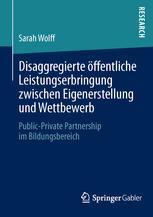 Disaggregierte öffentliche Leistungserbringung zwischen Eigenerstellung und Wettbewerb