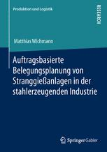 Auftragsbasierte Belegungsplanung von Stranggießanlagen in der stahlerzeugenden Industrie