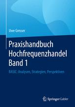 Praxishandbuch Hochfrequenzhandel Band 1