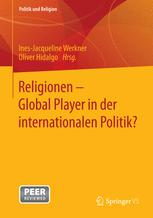 Religionen - Global Player in der internationalen Politik?