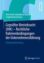 Geprüfter Betriebswirt (IHK) - Rechtliche Rahmenbedingungen der Unternehmensführung