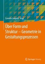 Über Form und Struktur – Geometrie in Gestaltungsprozessen