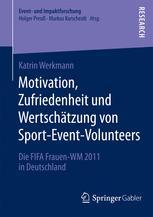 Motivation, Zufriedenheit und Wertschätzung von Sport-Event-Volunteers