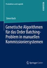 Genetische Algorithmen für das Order Batching-Problem in manuellen Kommissioniersystemen