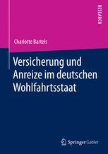 Versicherung und Anreize im deutschen Wohlfahrtsstaat