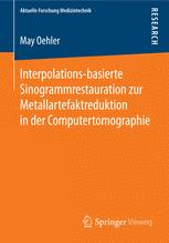 Interpolations-basierte Sinogrammrestauration zur Metallartefaktreduktion in der Computertomographie