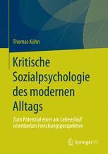 Kritische Sozialpsychologie des modernen Alltags