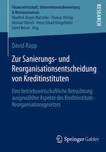 Zur Sanierungs- und Reorganisationsentscheidung von Kreditinstituten
