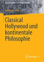 Classical Hollywood und kontinentale Philosophie