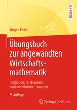Übungsbuch zur angewandten Wirtschaftsmathematik