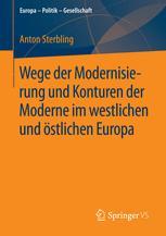 Wege der Modernisierung und Konturen der Moderne im westlichen und östlichen Europa