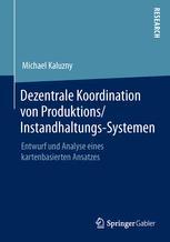 Dezentrale Koordination von Produktions/Instandhaltungs-Systemen
