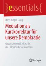 Mediation als Kurskorrektur für unsere Demokratie
