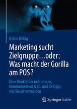 Marketing sucht Zielgruppe … oder: Was macht der Gorilla am POS?