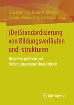 (De)Standardisierung von Bildungsverläufen und -strukturen