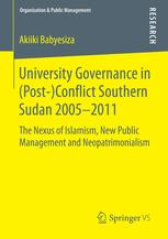 University Governance in (Post-)Conflict Southern Sudan 2005–2011