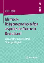 Islamische Religionsgemeinschaften als politische Akteure in Deutschland