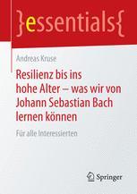 Resilienz bis ins hohe Alter – was wir von Johann Sebastian Bach lernen können