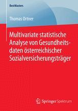 Multivariate statistische Analyse von Gesundheitsdaten österreichischer Sozialversicherungsträger