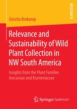 Relevance and Sustainability of Wild Plant Collection in NW South America