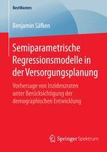 Semiparametrische Regressionsmodelle in der Versorgungsplanung