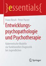 Entwicklungspsychopathologie und Psychotherapie