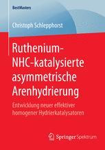 Ruthenium-NHC-katalysierte asymmetrische Arenhydrierung