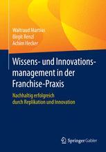Wissens- und Innovationsmanagement in der Franchisepraxis