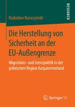 Die Herstellung von Sicherheit an der EU-Außengrenze