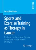 Sports and Exercise Training as Therapy in Cancer