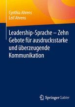 Leadership-Sprache - Zehn Gebote für ausdrucksstarke und überzeugende Kommunikation