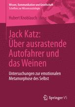Jack Katz: Über ausrastende Autofahrer und das Weinen
