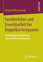 Familienleben und Erwerbsarbeit bei Doppelkarrierepaaren