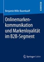 Onlinemarkenkommunikation und Markenloyalität im B2B-Segment