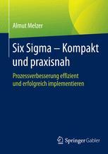 Six Sigma - Kompakt und praxisnah